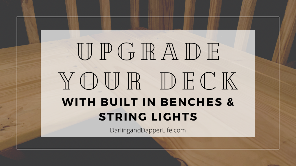 Upgrade your deck title overtop of a close up of a built in corner bench on deck.